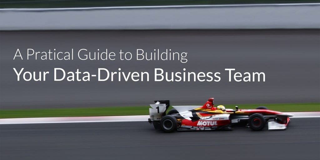 Practical Guide to building a Data Driven team