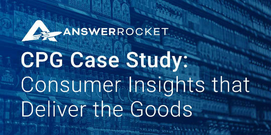 CPG Analytics Case Study: Consumer Insights Deliver the Goods