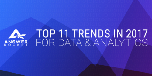 Top 11 Trends in 2017 for Data and Analytics