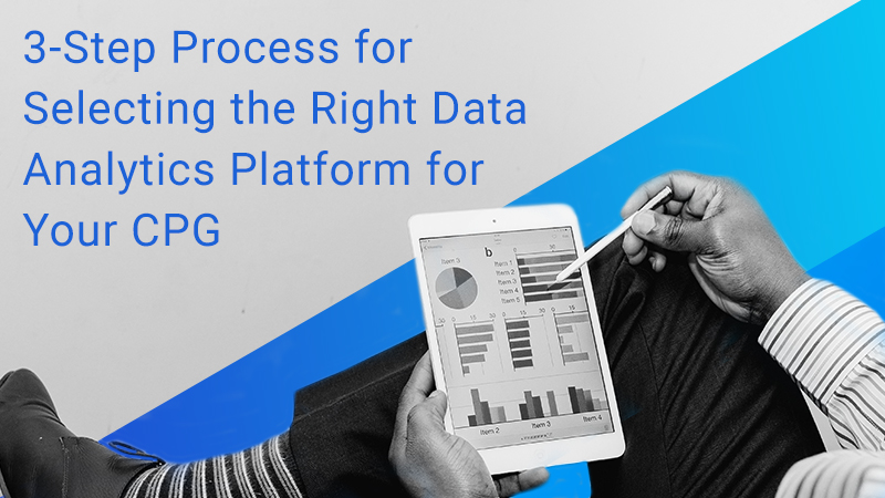 Check out the guide to selecting the right data analytics platform for your CPG.
