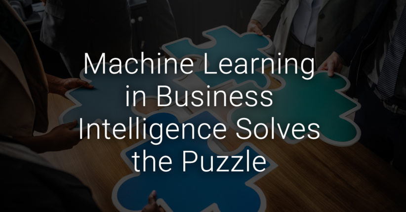 Machine learning in business intelligence tools changes the game for companies.