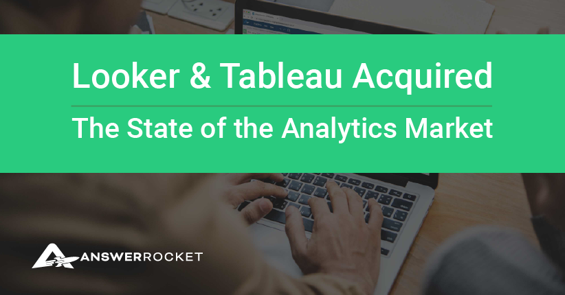 Learn more about how the Looker acquisition and Tableau acquisition affect the analytics market.