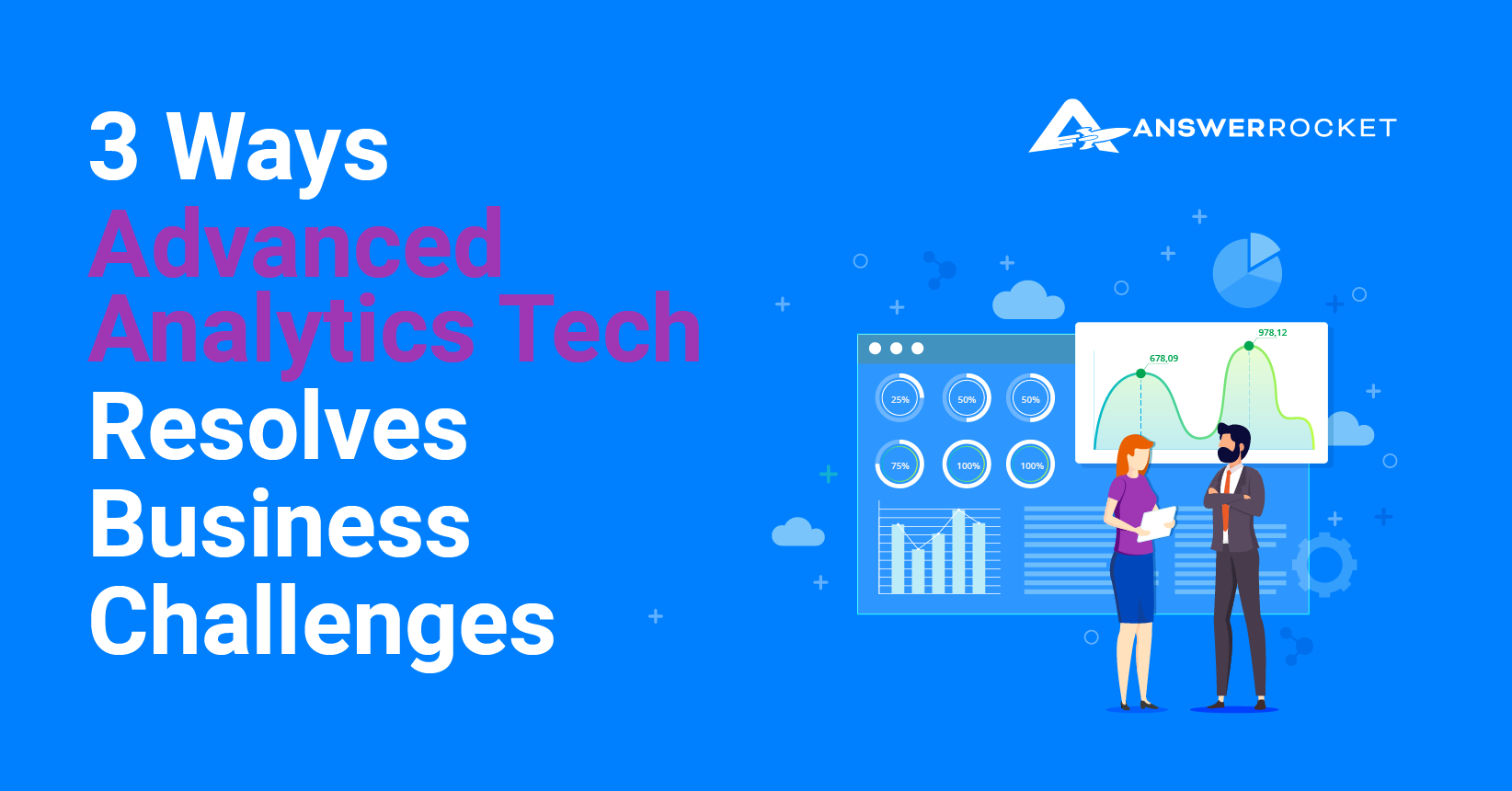 Learn the 3 ways advanced analytics techniques resolve business challenges.