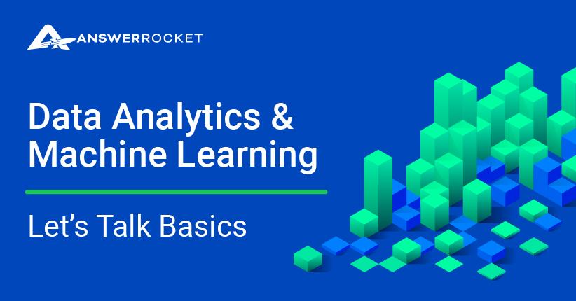 Data Analytics & Machine Learning: Let's Talk Basics