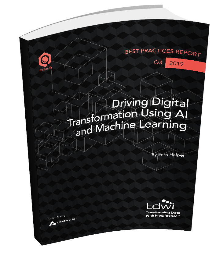 Check out this TDWI report on digital transformation with AI and machine learning.