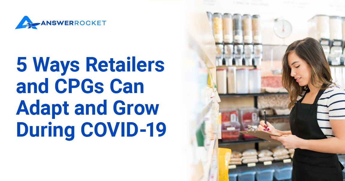 5 Ways Retailers and CPGs Can Adapt and Grow During COVID-19