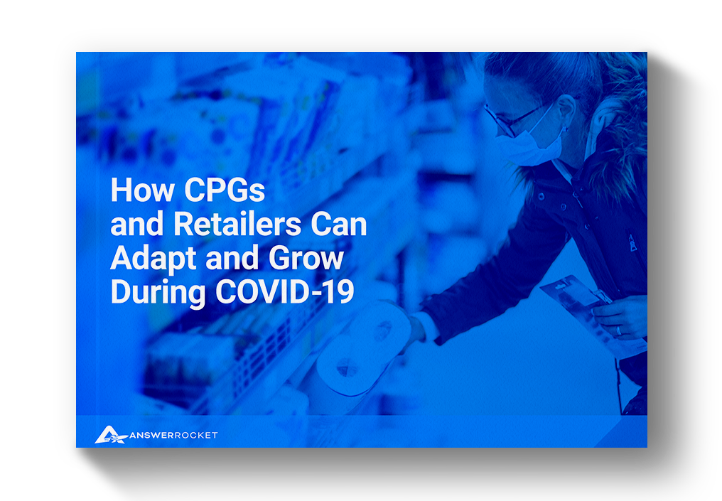 Check out this eBook on how CPGs and Retailers can adapt and grow during COVID-19.