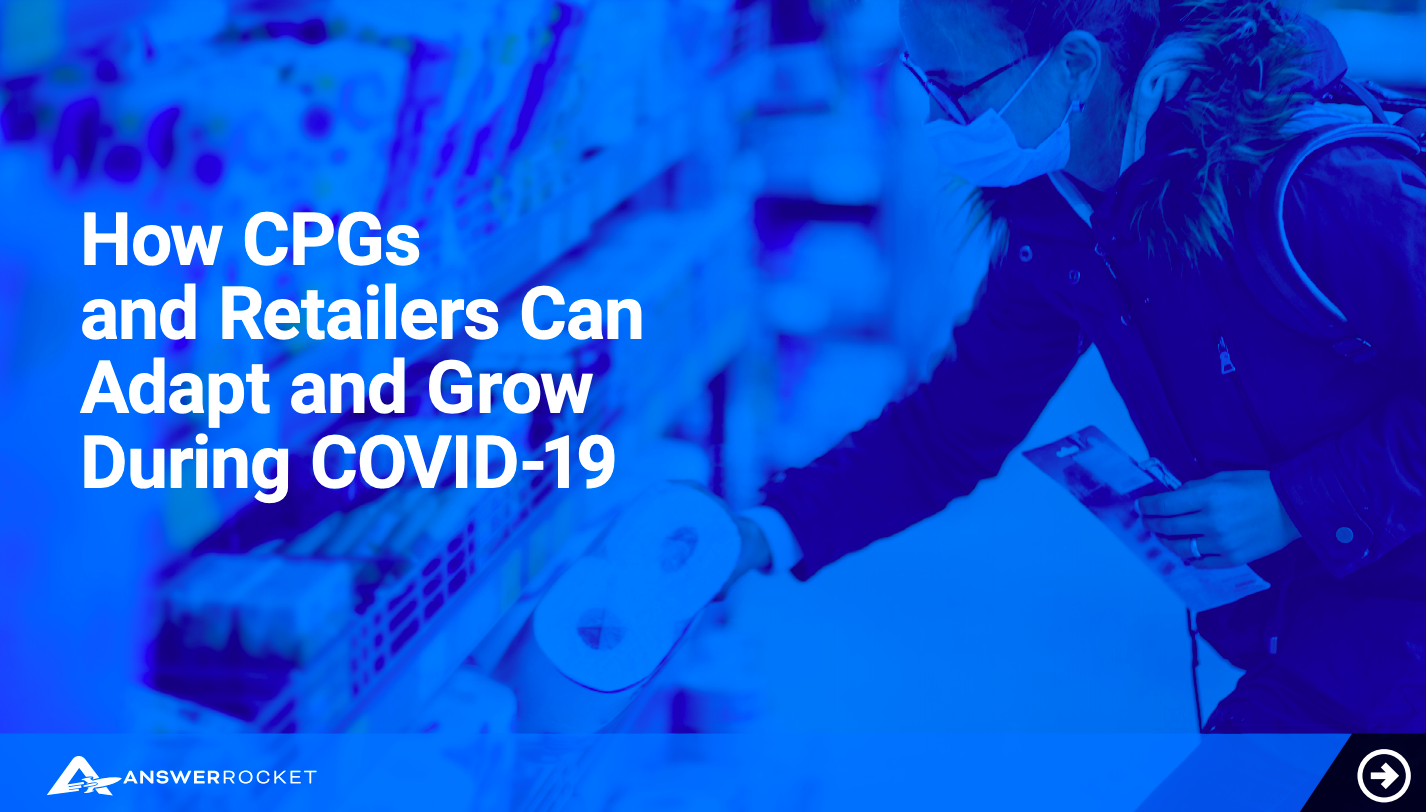 How CPGs and Retailers can Adapt and Grow During COVID-19
