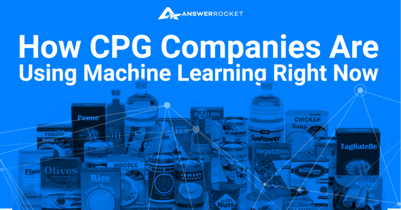 How CPG Companies Are Using Machine Learning Right Now